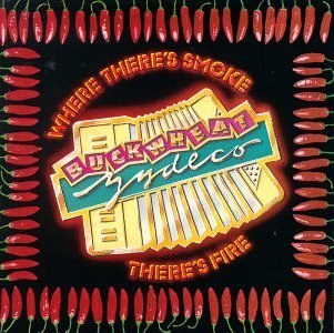 Buckwheat Zydeco Where There's Smoke There's Fi