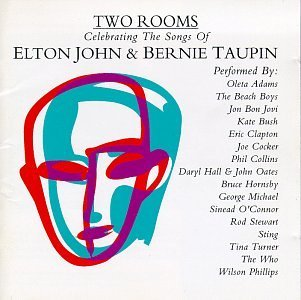 Two Rooms Songs Of Elton John & Bernie T Clapton Sting Turner Who Bush T T Elton John & Bernie T