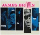 James Brown Messing With The Blues