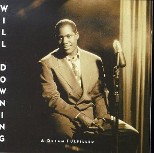 Will Downing Dream Fulfilled