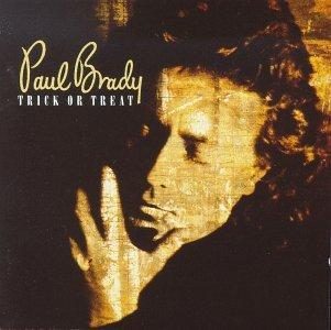Paul Brady/Trick Or Treat