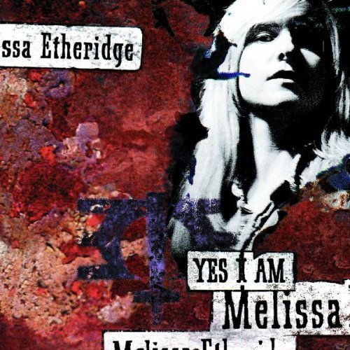 Melissa Etheridge Yes I Am