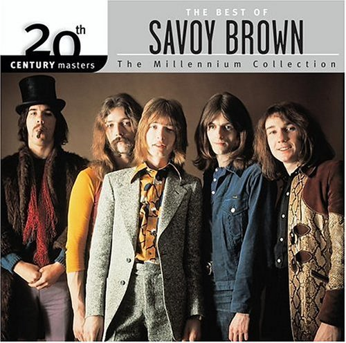 Savoy Brown Millennium Collection 20th Cen Millennium Collection