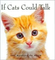 Michael P. Fertig If Cats Could Talk The Meaning Of Meow