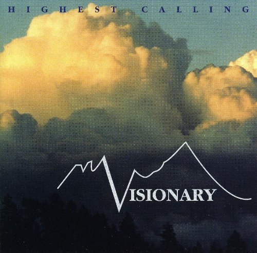 Visionary Highest Calling