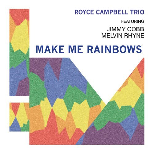 Royce Campbell Make Me Rainbows