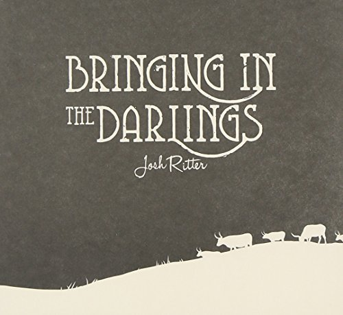 Josh Ritter Bringing In The Darlings Digipak