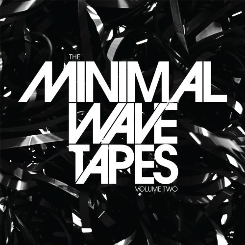 Minimal Wave Tapes Vol. 2 Minimal Wave Tapes
