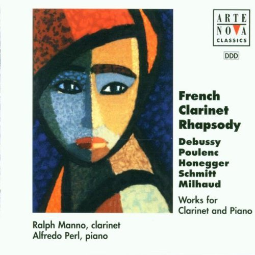 French Clarinet Rhapsody French Clarinet Rhapsody Manno (clar) Perl (pno)