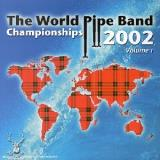 2002 World Pipe Band Champion Vol. 1 2002 World Pipe Band Ch
