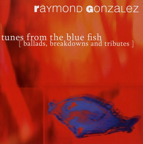 raymond-gonzalez-tunes-from-the-blue-fish