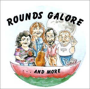 Rounds Galore & More Singers Rounds Galore & More
