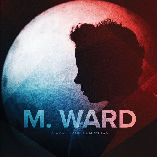 M. Ward Wasteland Companion