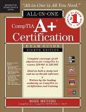 Meyers Comptia A+ Certification All In One Exam Guide 8t 0008 Edition;revised