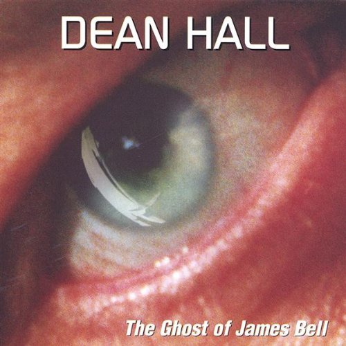 Dean Hall Ghost Of James Bell