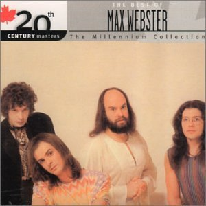 Max Webster 20th Century Masters Import Can