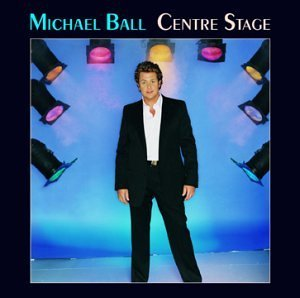 Michael Ball Centre Stage