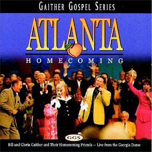 Bill & Gloria Gaither Atlanta Homecoming Gaither Gospel Series