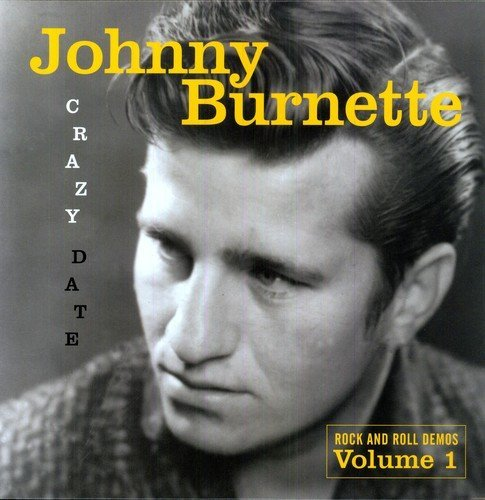 Burnette Johnny Vol. 1 Crazy Date Rock & Roll
