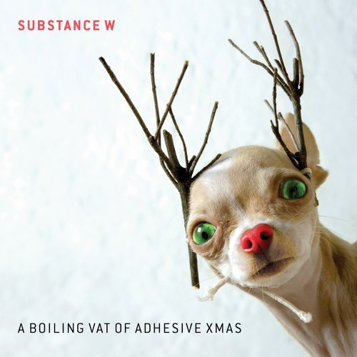 Substance W A Boiling Vat Of Adhesive Xmas