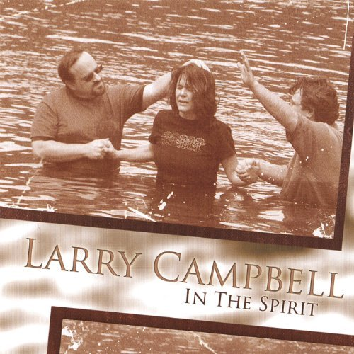 Larry Campbell In The Spirit