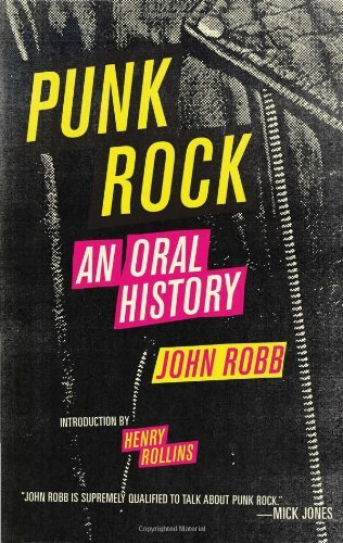 John Robb Punk Rock An Oral History