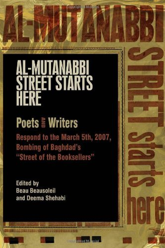 Beau Beausoleil Al Mutanabbi Street Starts Here Poets And Writers Respond To The March 5th 2007