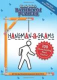 Bathroom Reader's Hysterical Society Uncle John's Bathroom Puzzler Hangman A Grams