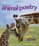 J. Patrick Lewis National Geographic Book Of Animal Poetry 200 Poems With Photographs That Squeak Soar And