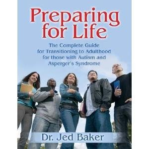 Jed Baker Preparing For Life The Complete Guide For Transitioning To Adulthood