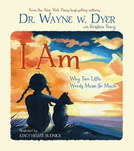 Wayne W. Dyer I Am Why Two Little Words Mean So Much