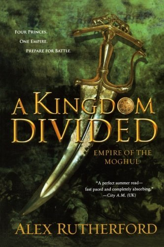 Alex Rutherford A Kingdom Divided