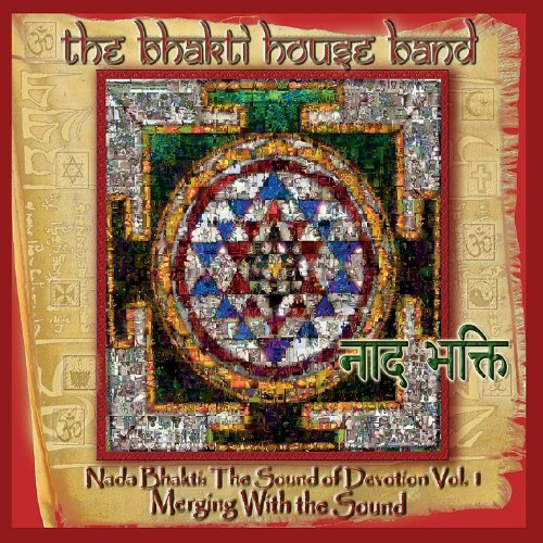 Bhakti House Band Vol. 1 Sound Of Devotion Merg