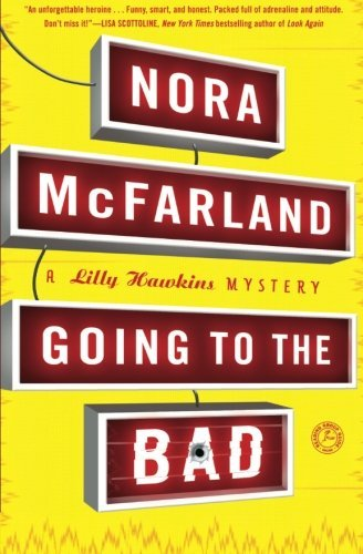 nora-mcfarland-going-to-the-bad-a-lilly-hawkins-mystery