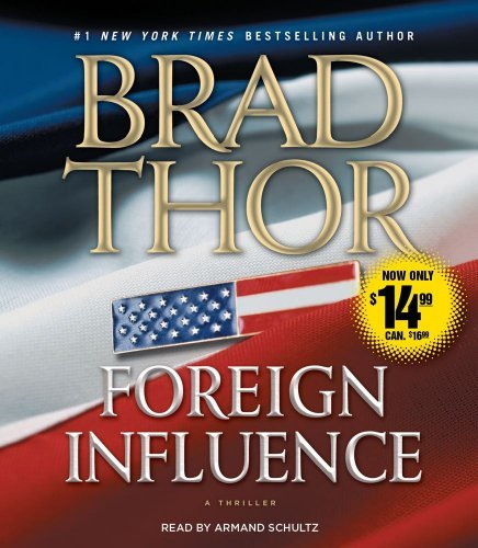 Brad Thor Foreign Influence Abridged