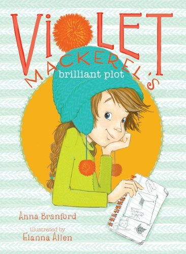 Anna Branford Violet Mackerel's Brilliant Plot