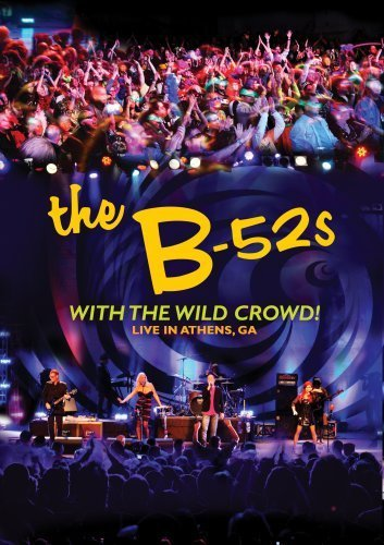 B 52's B 52s With The Wild Crowd! Li