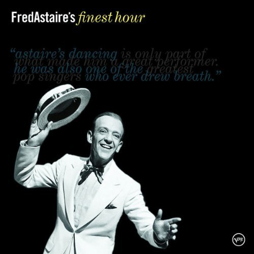 Fred Astaire Fred Astaire's Finest Hour