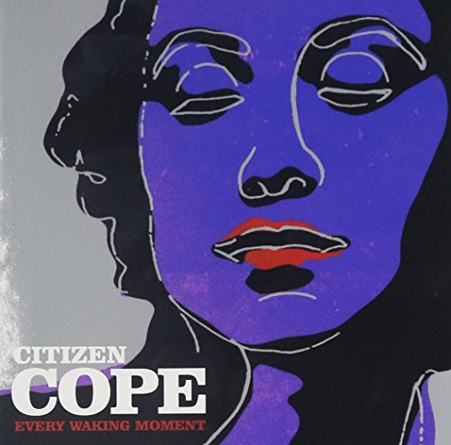 Citizen Cope Every Waking Moment