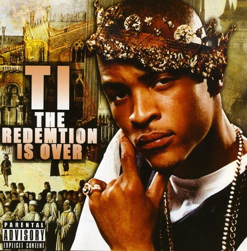 T.I. Redemption Is Over Import Gbr