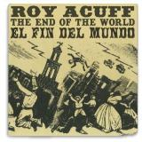 Roy Acuff End Of The World Import Gbr