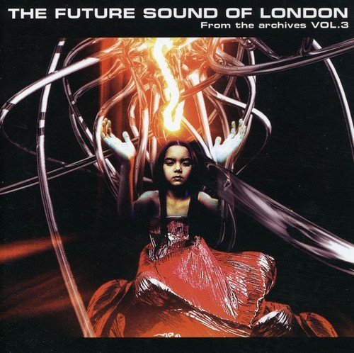 Future Sound Of London Vol. 3 From The Archives Import Gbr