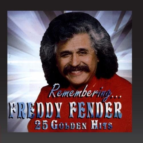 Freddy Fender Remembering 25 Golden Hits