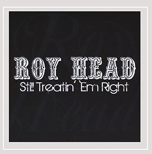 Roy Head Still Treatin' Em Right