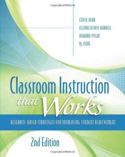 Ceri B. Dean Classroom Instruction That Works Research Based Strategies For Increasing Student 0002 Edition;