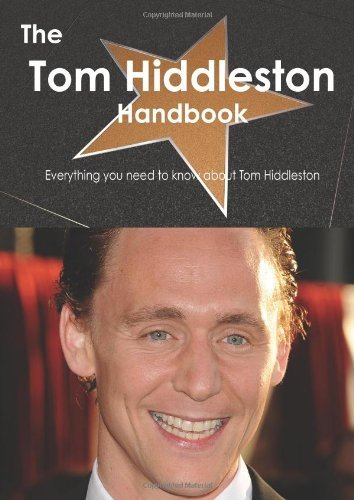 Emily Smith The Tom Hiddleston Handbook Everything You Need