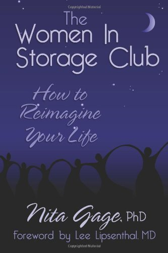 Phd Nita Gage The Women In Storage Club How To Reimagine Your Life