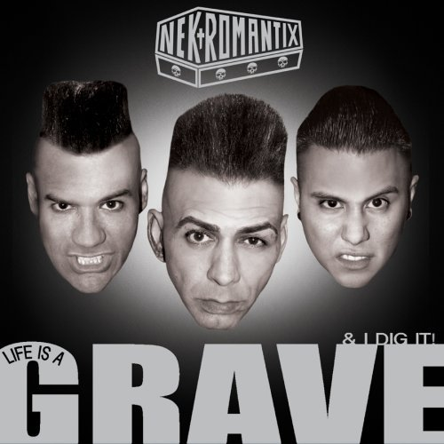 Nekromantix Life Is A Grave & I Dig It
