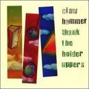 Clawhammer/Thank The Holder Uppers