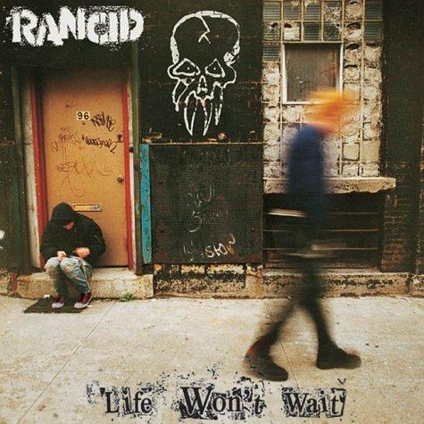 rancid-life-wont-wait